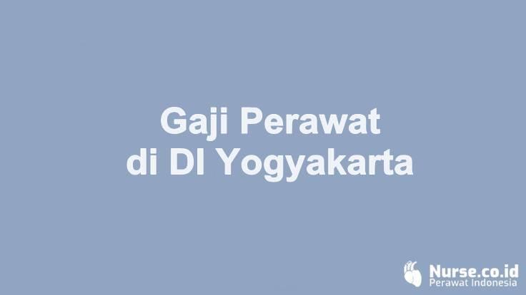 Gaji Profesi Perawat di Provinsi DI Yogyakarta - nurse.co.id
