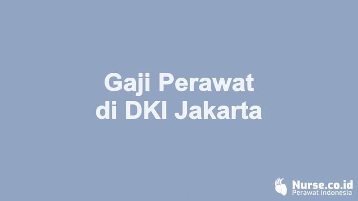 Gaji Profesi Perawat di Provinsi DKI Jakarta - nurse.co.id