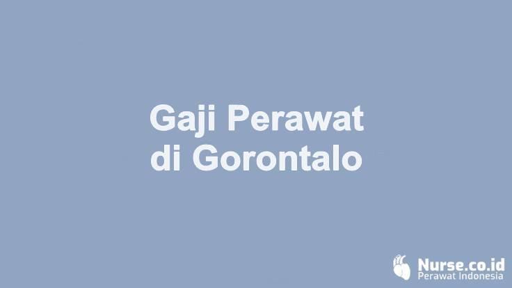 Gaji Profesi Perawat di Provinsi Gorontalo - nurse.co.id
