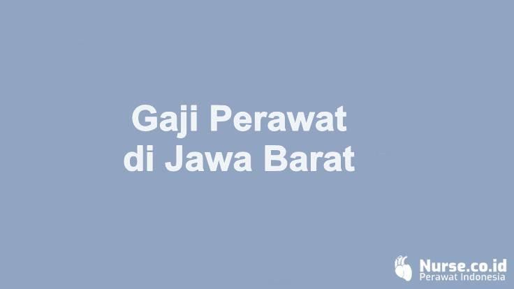 Gaji Profesi Perawat di Provinsi Jawa Barat - nurse.co.id