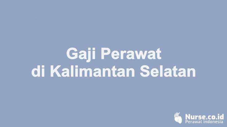 Gaji Profesi Perawat di Provinsi Kalimantan Selatan - nurse.co.id