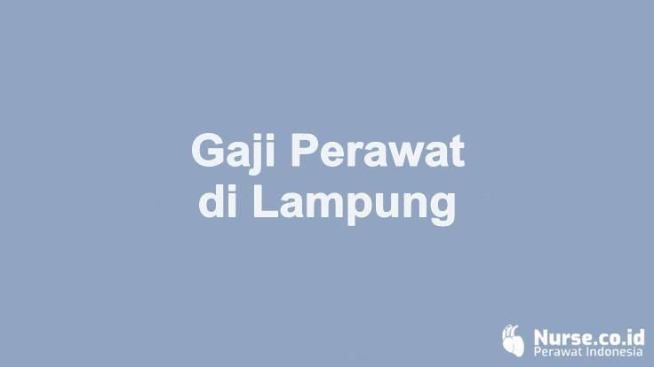 Gaji Profesi Perawat di Provinsi Lampung - nurse.co.id