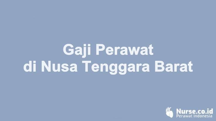 Gaji Perawat di Provinsi Nusa Tenggara Barat - nurse.co.id