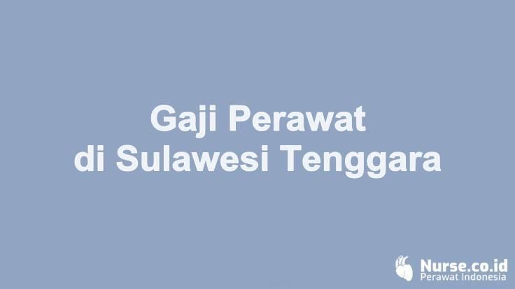 Gaji Perawat di Provinsi Sulawesi Tenggara - nurse.co.id